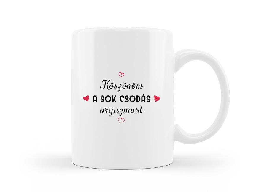 Köszi a sok orgazmust feliratos vicces Valentin napi ajándék bögre kép